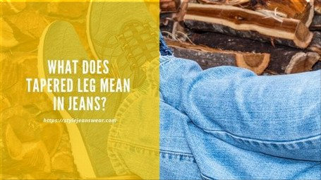 what does tapered leg mean in jeans