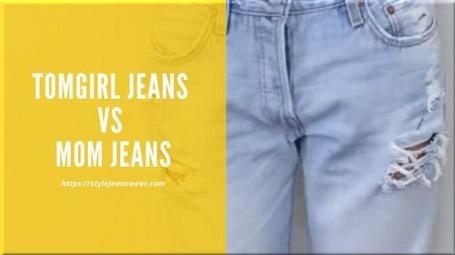 tomgirl jeans vs mom jeans