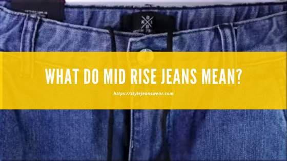 what does mid rise jeans mean