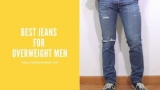 7 Best Jeans for Overweight Men
