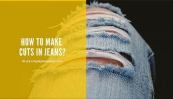 How to Make Cuts in Jeans?