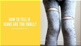 How to Tell if Jeans Are Too Small?
