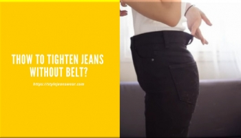 How to Tighten Jeans without Belt?
