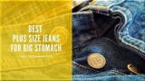 6 Best Plus Size Jeans for Big Stomach