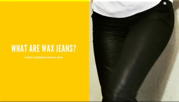 What Are Wax Jeans?